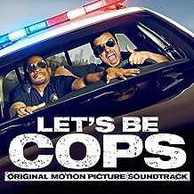 Let's Be Cops (Original Motion Picture Soundtrack)