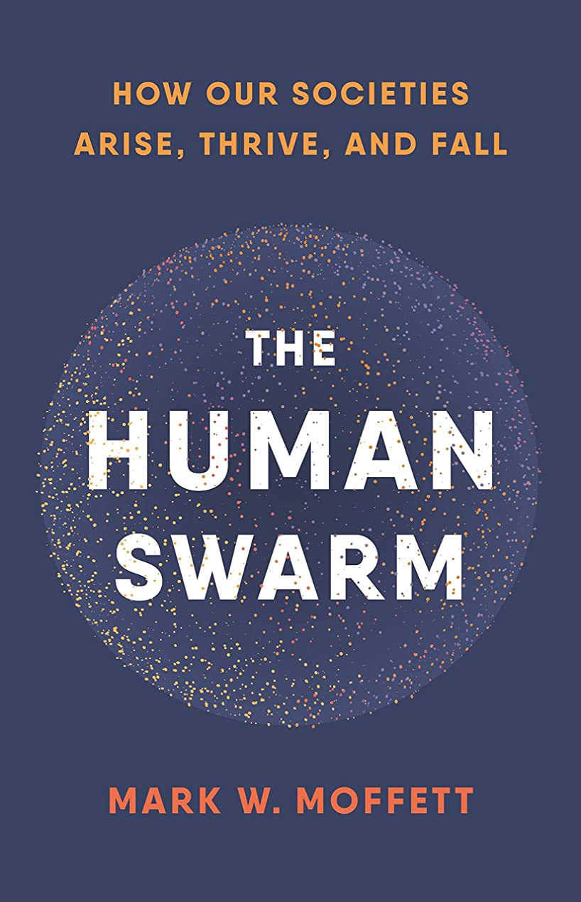 磨かれたタオル拍手するThe Human Swarm: How Our Societies Arise, Thrive, and Fall (English Edition)