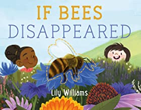 If Bees Disappeared (If Animals Disappeared, 1)