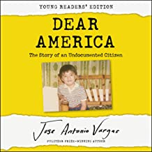 Dear America: Young Readers' Edition: Notes of an Undocumented Citizen