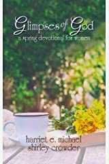 Glimpses of God: a spring devotional for women (Glimpses of God Devotional Series) Kindle Edition