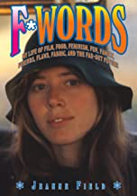 F*Words: My Life Of Film, Food, Feminism, Fun, Family, Friends, Flaws, Fabric, And The Far-Out Future