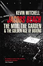 Jacobs Beach: The Mob, the Garden, and the Golden Age of Boxing (English Edition)