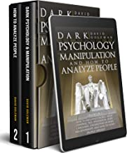 DARK PSYCHOLOGY, MANIPULATION AND HOW TO ANALYZE PEOPLE: 2 in 1 : HOW TO INFLUENCE PEOPLE, MIND CONTROL, NLP, PERSUASION, ...