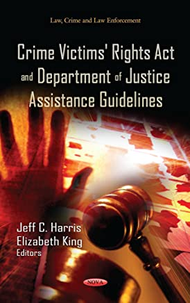 Crime Victims Rights Act and Department of Justice Assistance Guidelines