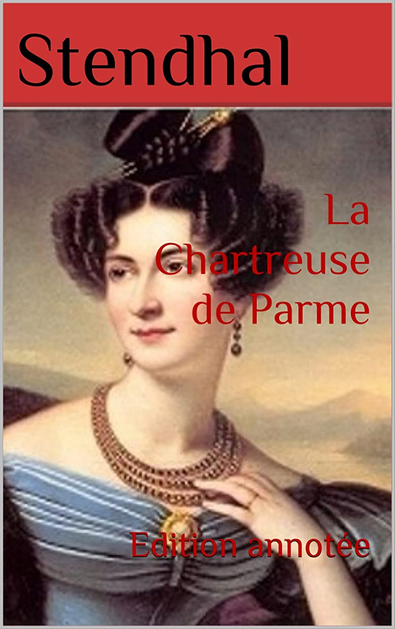 通り動脈暗くするLa Chartreuse de Parme: Edition annotée (French Edition)