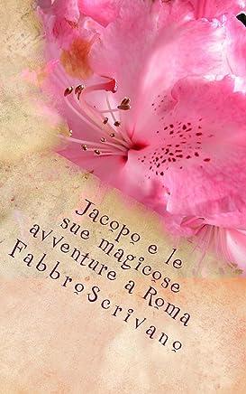 Jacopo e le sue magicose avventure a Roma