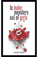 to make monsters out of girls Kindle Edition