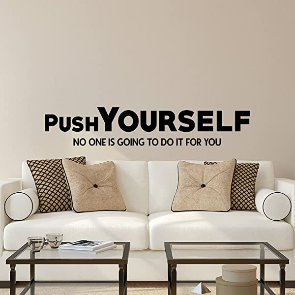 Vinyl Wall Art Decal Push Yourself No One Is Going To Do It For You 7 5 X 40 Home Apartment Living Room Mirror Bedroom Office Uplifting Quotes To Mentally Challenge And Motivate Yourself
