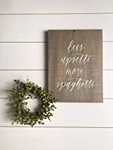 123RoyWarner Hand Painted Less Upsetti More Spaghetti Rustic Wood Sign Kitchen Decor Home Decor Wood Sign Italian Pasta Lover Funny Motto