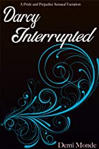 Darcy Interrupted: A Pride and Prejudice Steamy Variation