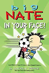 Big Nate: In Your Face! Kindle Edition
