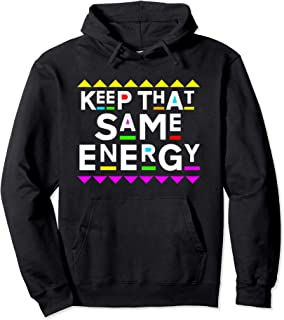 Best keep that same energy hoodie Reviews