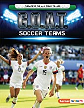 G.O.A.T. Soccer Teams (Greatest of All Time Teams (Lerner ™ Sports))