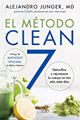 CLEAN 7 \ El Método Clean 7 (Spanish edition): Detoxifica y rejuvenece tu cuerpo en tan sólo siete días Kindle Edition