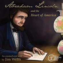 Abraham Lincoln and the Heart of America: The Jim Weiss Audio Collection