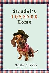 Strudel's Forever Home Kindle Edition