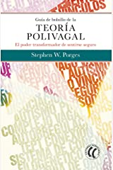 Guía de bolsillo de la teoría polivagal: El poder transformador de sentirse seguro (Spanish Edition) Kindle Edition