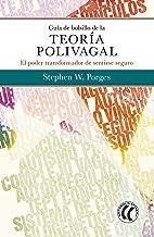 Guía de bolsillo de la teoría polivagal: El poder transformador de sentirse seguro (Spanish Edition)