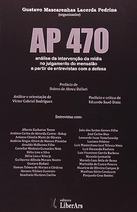AP 470. Análise da Intervenção da Mídia no Julgamento do Mensalão a Partir de Entrevistas com a Defesa