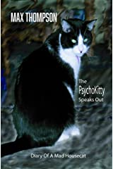The Psychokitty Speaks Out: Diary of a Mad Housecat Kindle Edition