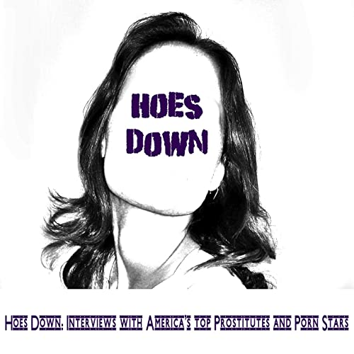 Sexy Ho Talks About Bdsm And Virginity [Explicit] by Hoes Down on