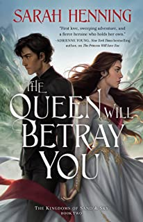 The Queen Will Betray You: 2 (Kingdoms of Sand and Sky)