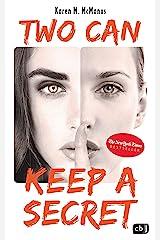 """Two can keep a secret: Von der Spiegel Bestseller-Autorin von """"One of us is lying"""" (German Edition) Kindle Edition"""