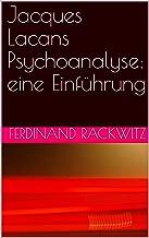 Jacques Lacans Psychoanalyse: eine Einführung (German Edition)