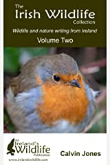 The Irish Wildlife Collection: Wildlife and Nature Writing from Ireland: Volume Two (The Irish WildlifeCollection Book 2) Kindle Edition