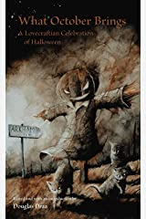 What October Brings: A Lovecraftian Celebration of Halloween Kindle Edition
