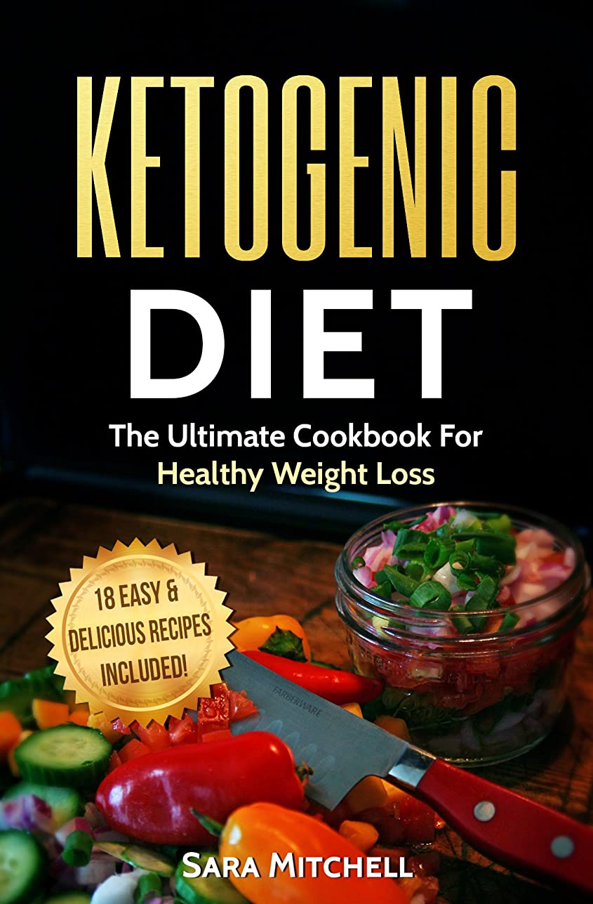 Ketogenic Diet: The Ultimate Cookbook For Healthy Weight Loss, 18 Simple And Delicious Recipes Included (Cookbook, Ketogenic Diet For Beginners, Heathly ... Dieting, Weightloss) (English Edition)