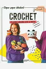 Crochet. 8 modèles adorables pour se lancer Broché