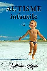 Autisme Infantile (2) (Autisme Infantile (Archives)) Format Kindle