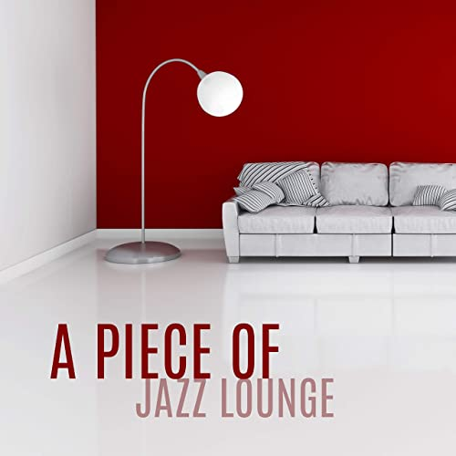 A Piece Of Jazz Lounge Relaxing Background Music By Instrumental Jazz School On Amazon Music Amazon Com