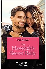 The Maverick's Secret Baby (Mills & Boon True Love) (Montana Mavericks: Six Brides for Six Brother, Book 4) Kindle Edition