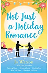 Not Just a Holiday Romance: Burning Moon, Almost a Bride, Finding You, After the Rain, The Great Ex-Scape + a bonus novella!: The ultimate summer escape! (English Edition) Format Kindle