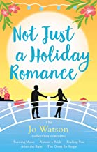 Not Just a Holiday Romance: Burning Moon, Almost a Bride, Finding You, After the Rain, The Great Ex-Scape + a bonus novell...