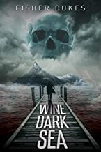 WINE DARK SEA: A Savage Journey to the Far Side of the World (Fisher Dukes: Investigations Book 1)