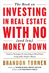 The Book on Investing In Real Estate with No (and Low) Money Down: Creative Strategies for Investing in Real Estate Using Other People's Money (BiggerPockets Rental Kit 1) Kindle Edition