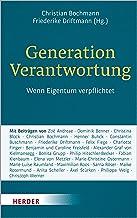 Generation Verantwortung: Wenn Eigentum verpflichtet (German Edition)