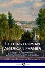 Letters from an American Farmer: A History of Rural America – Observations of Country Life and Farming during the Revolutionary War