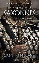 Les Chroniques saxonnes, T4 : Le Chant de l'épée