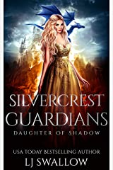 Silvercrest Guardians (Daughter of Shadow Book 2) Kindle Edition