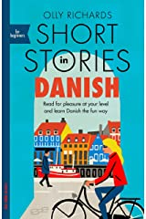 Short Stories in Danish for Beginners: Read for pleasure at your level, expand your vocabulary and learn Danish the fun way! (Foreign Language Graded Reader Series) Kindle Edition