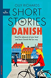 Short Stories in Danish for Beginners: Read for pleasure at your level, expand your vocabulary and learn Danish the fun wa...