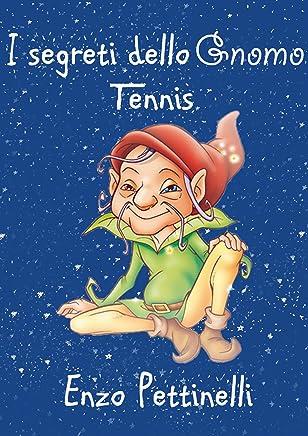 I segreti dello gnomo - Tennis