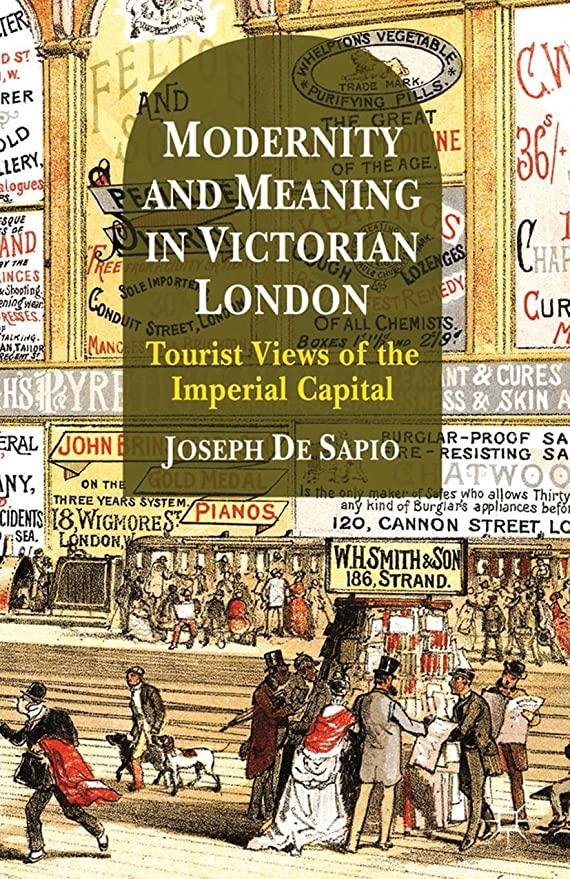 シエスタ屋内でシリーズModernity and Meaning in Victorian London: Tourist Views of the Imperial Capital (English Edition)