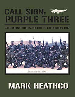 Call Sign: Purple Three: Patrolling the US Sector of the Korean DMZ