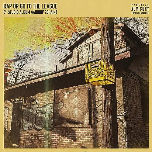 Rap Or Go To The League [Explicit]